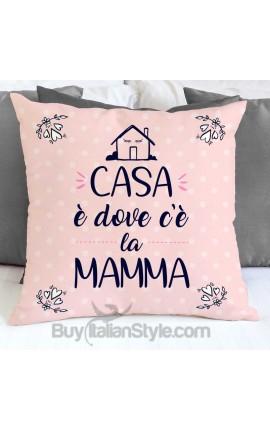 """Federa cuscino """"Casa è dove c'è la mamma"""""""