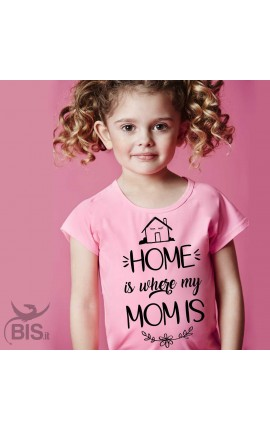 "Girl's T-Shirt ""Home is where Mum is"""