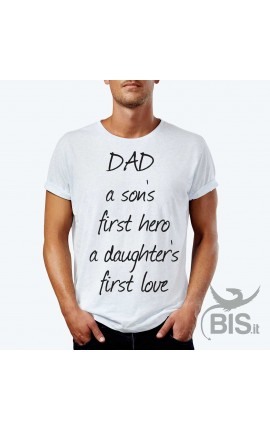 """Men's half-sleeved T-shirt """"Dad A Son's First Hero - A Daughter's First Love"""""""