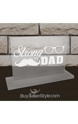 "Targhetta da ufficio in plexiglass ""Sei forte papà"""