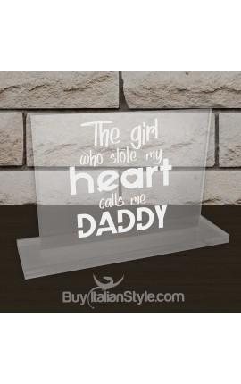 """Targhetta da ufficio in plexiglass """"La ragazza che mi ha rubato il cuore mi chiama papà"""""""