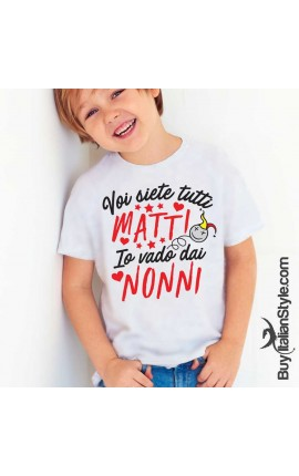 """T-shirt bimbo """"voi siete tutti matti, io vado dai nonni"""""""