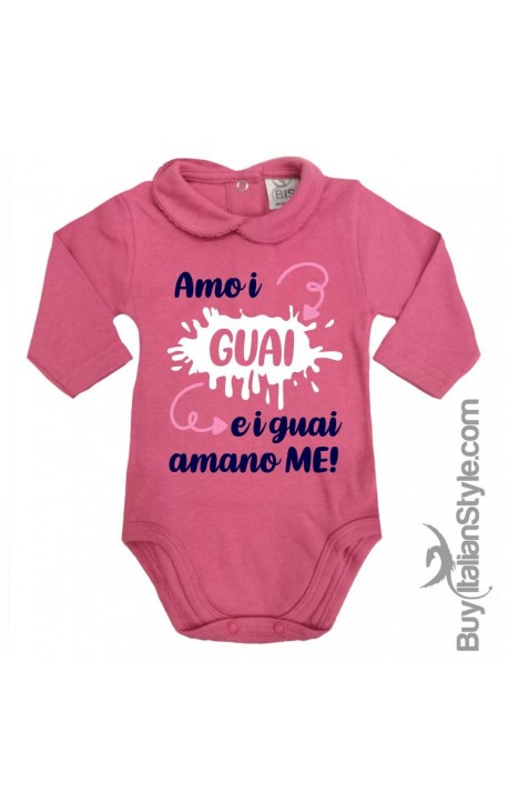 "Body colletto neonata manica lunga ""Amo i GUAI e i guai AMANO ME!"""