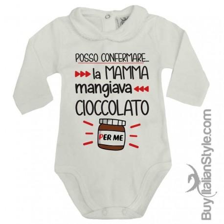 """Body colletto neonata manica lunga """"Posso confermare, la mamma mangiava cioccolato per me"""""""