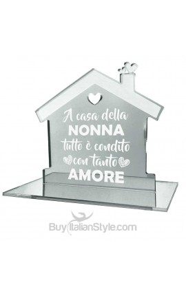 """Casetta in plexiglass specchiato """"A casa della NONNA tutto è condito con tanto AMORE!"""""""