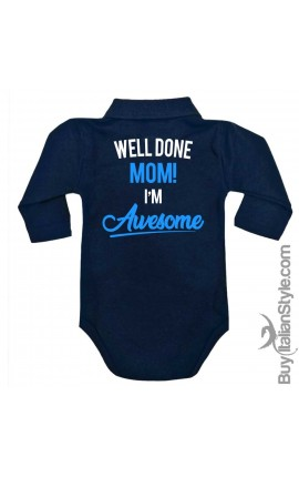 "Personalized Polo Shirt Bodysuit ""Well done Mom! I'm Awesome"""