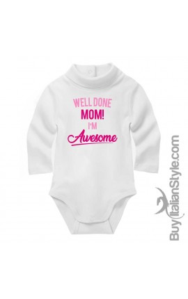 "Baby Girl Neck Bodysuit ""Well done Mom! I'm Awesome"""