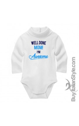 "Baby Boy Neck Bodysuit ""Well done Mom! I'm Awesome"""