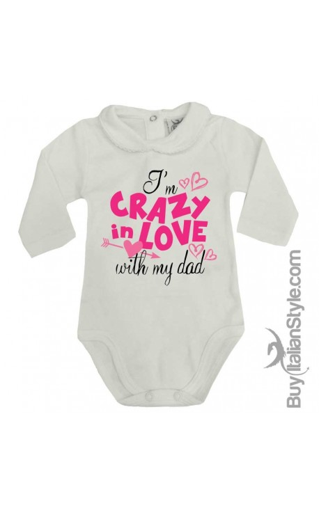 """Baby Girl's Bodysuit with lace-bordered Collar """"I'm crazy in love with my dad"""""""