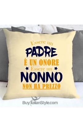 """Federa cuscino """"Essere padre è un onore essere nonno non ha prezzo"""""""