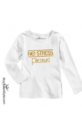 "BABY GIRL'S TEE ""NO STRESS PLEASE"""