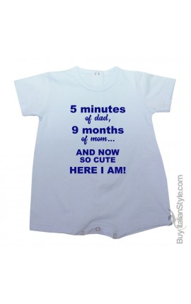 """Baby romper  """"5 minutes of dad, 9 months of mum and now so cute here I am"""