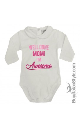 "Baby Girl's Bodysuit with lace-bordered Collar ""Well done Mom! I'm Awesome"""