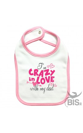 "Baby Bib ""I'm crazy in love with my dad"""