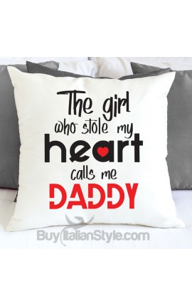 """Pillowcase """"The girl who stole my heart calls me Daddy"""""""
