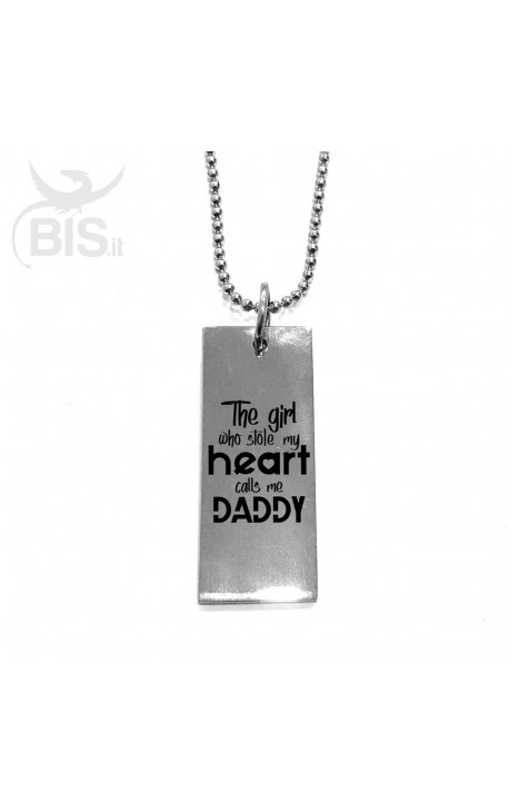 "Necklace with plate ""The girl who stole my heart calls me Daddy"""