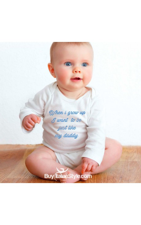 """Baby Bodysuit """"When I grow up I want to be just like my Daddy"""""""