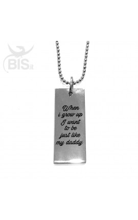 "Necklace with plate ""When I grow up I want to be just like my Daddy"""
