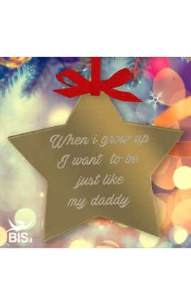 "Christmas decoration STAR-shaped ""When I grow up I want to be just like you Daddy"""