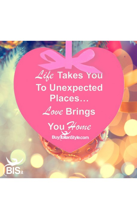 """Personalized Christmas Ornament HEART """"""""Life Takes You To Unexpected Places…Love Brings You Home"""""""