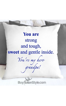 "Pillowcase ""You are strong and tough, sweet and gentle inside. You're my hero grandpa"""