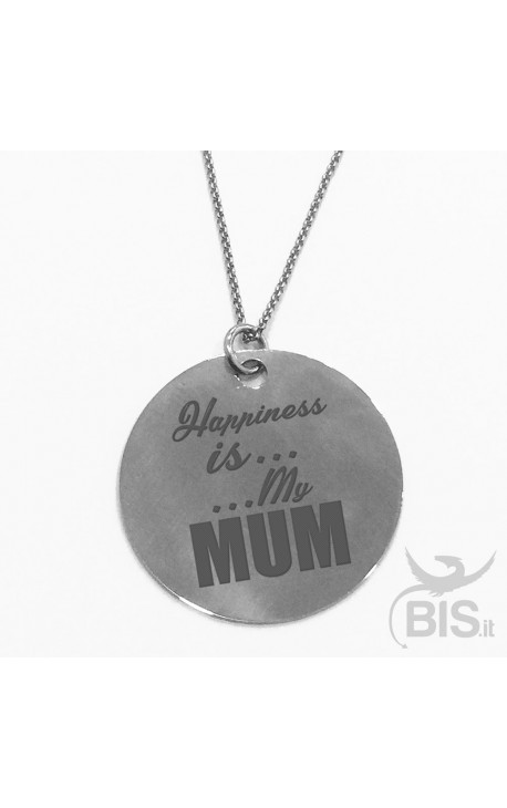 "Necklace with round plate ""Happiness is... ...My Mum"""