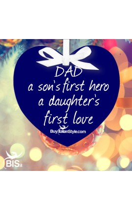 "Christmas Ornament HEART ""Dad A Son's First Hero - A Daughter's First Love"""