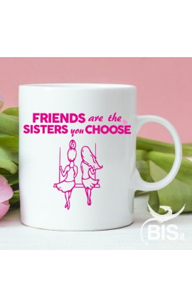 """Coffee Mug """"Friends are the Sisters you choose"""""""