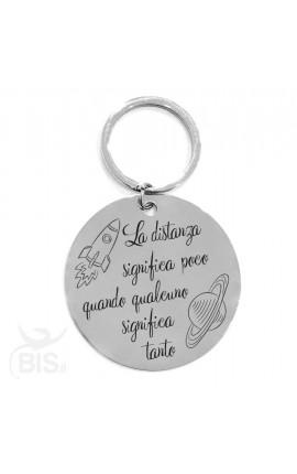 """Portachiavi acciaio """"La distanza significa poco quando qualcuno significa tanto"""""""