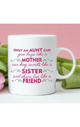 """Tazza in ceramica """"Solo una zia può regalare abbracci come una madre..."""""""