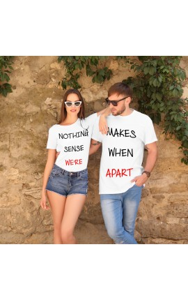 "Couple Shirts Set ""Nothing Makes Sense..."""