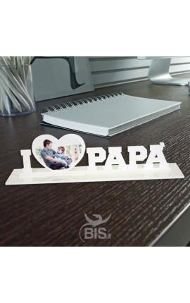 "Targhetta in plexiglass ""I love papà"" da personalizzare"
