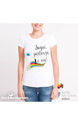 """T-shirt Donna """"Sogni partenza e via"""""""
