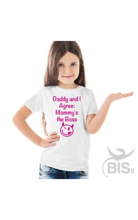 "Girl's T-Shirt ""Dad and I agree: Mom is the boss!"""