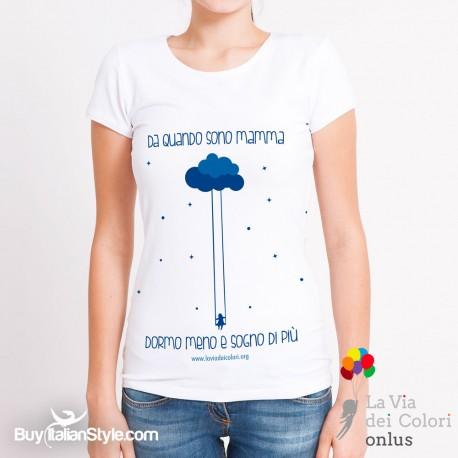 """T-shirt Donna """"Da quando sono mamma dormo meno e sogno di più"""""""