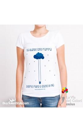 """Woman T-shirt """"Da quando sono mamma dormo meno e sogno di più"""""""