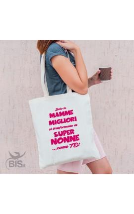 """Shopper bag """"Solo le mamme migliori si trasformano in Super Nonne come te"""""""