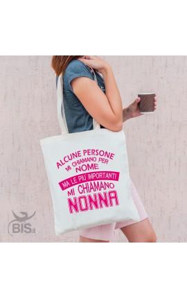 """Shopper bag """"Alcune persone mi chiamano per nome ma le più importanti mi chiamano Nonna"""""""