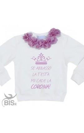 "Little girl' Sweatshirt ""If I put my head down, the crown falls"""
