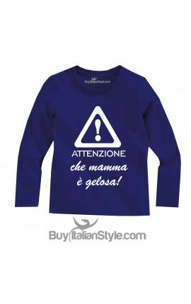 "T-shirt bimbo MANICA LUNGA ""Attenzione che mamma è gelosa"""