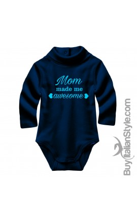 "Baby Neck Bodysuit ""Mom made me Awesome!"""