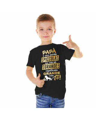 """T-shirt bimbo """"papà è una parola piccola ma con un significato grande grande come te"""""""