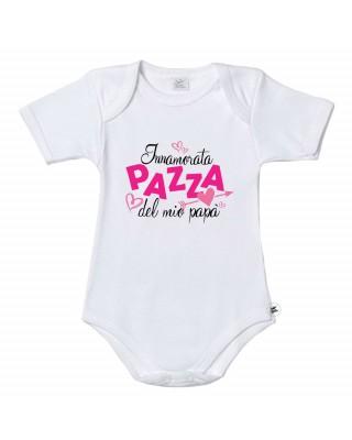 """Body neonata """"Innamorata PAZZA del mio papà"""""""