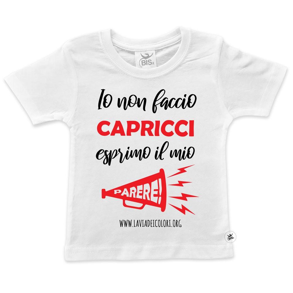 """T-shirt bimbo/a """"Io non faccio capricci, esprimo il mio parere"""""""