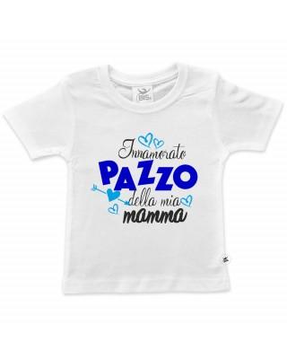 """T-shirt bimbo mezza manica  """"Innamorato pazzo della mia mamma"""""""