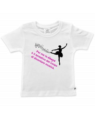 """T-shirt bimba mezza manica """"Per me la danza è il tentativo del corpo di diventare musica..."""""""