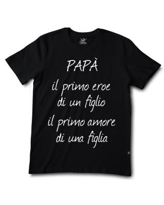 """T-shirt uomo mezza manica """"PAPA', il primo eroe di un figlio, il primo amore di una figlia"""""""