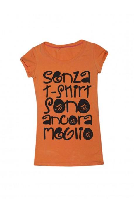 """T-shirt donna """" senza t-shirt sono ancora meglio"""""""