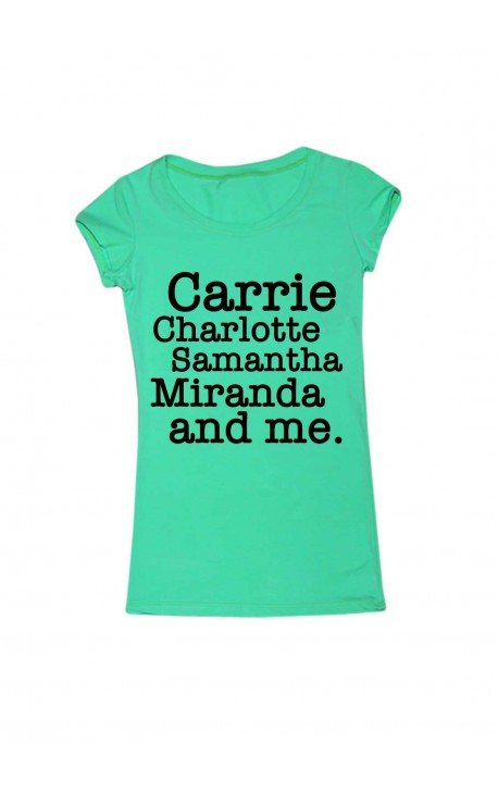 """T-shirt con stampa """"Carrie, Charlotte, Samantha, Miranda and me"""""""