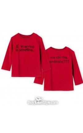 """T-shirt manica lunga """"È in arrivo la sorellina...ma chi l'ha ordinata?"""""""